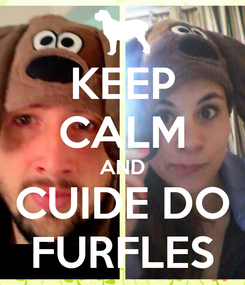 Poster: KEEP CALM AND CUIDE DO FURFLES