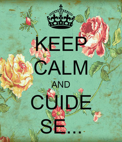 Poster: KEEP CALM AND CUIDE SE...