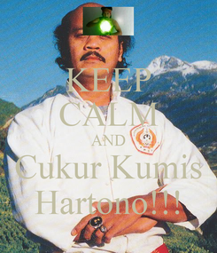 Poster: KEEP CALM AND Cukur Kumis Hartono!!!