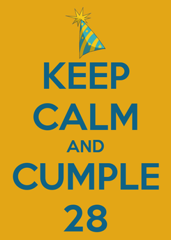 Poster: KEEP CALM AND CUMPLE 28