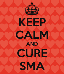Poster: KEEP CALM AND CURE SMA