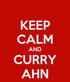Poster: KEEP CALM AND CURRY AHN