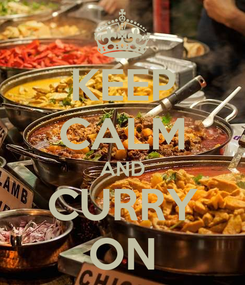 Poster: KEEP CALM AND CURRY ON