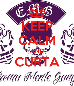 Poster: KEEP CALM AND CURTA