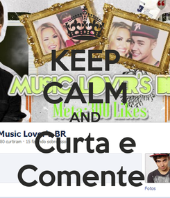Poster: KEEP CALM AND Curta e Comente