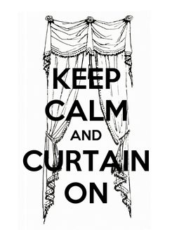 Poster: KEEP CALM AND CURTAIN ON