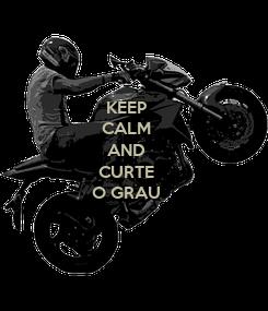 Poster: KEEP CALM AND CURTE O GRAU