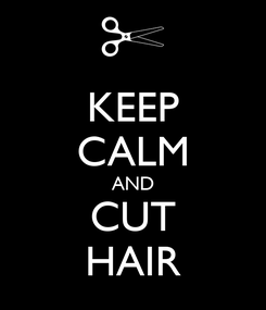 Poster: KEEP CALM AND CUT HAIR