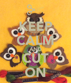 Poster: KEEP CALM AND CUT ON