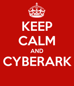 Poster: KEEP CALM AND CYBERARK