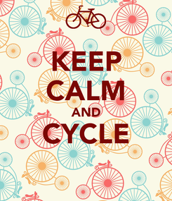 Poster: KEEP CALM AND CYCLE