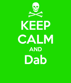 Poster: KEEP CALM AND Dab