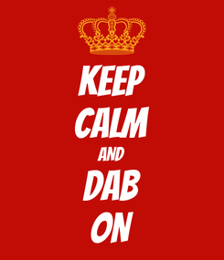 Poster: KEEP CALM AND DAB ON