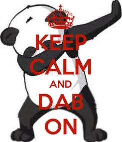Poster: KEEP CALM AND DAB ON