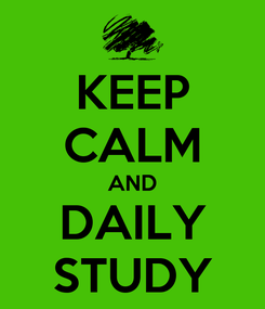 Poster: KEEP CALM AND DAILY STUDY