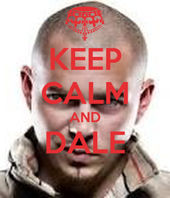 Poster: KEEP CALM AND DALE