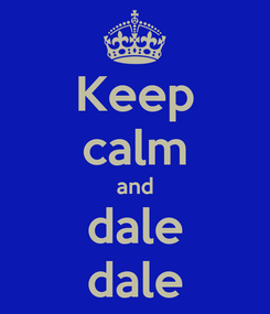 Poster: Keep calm and dale dale