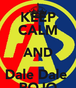 Poster: KEEP CALM AND Dale Dale  ROJO