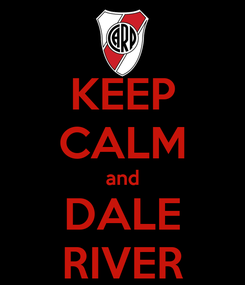 Poster: KEEP CALM and DALE RIVER