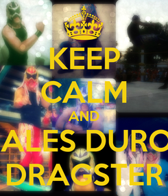 Poster: KEEP CALM AND DALES DURO   DRAGSTER