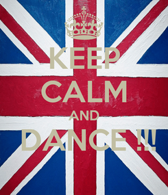 Poster: KEEP CALM AND  DANCE !!!