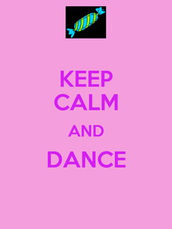 Poster: KEEP CALM AND DANCE