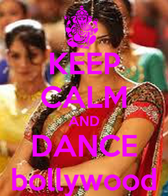 Poster: KEEP CALM AND DANCE bollywood