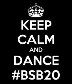 Poster: KEEP CALM AND DANCE #BSB20