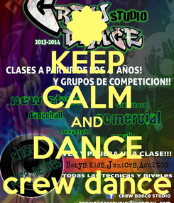 Poster: KEEP CALM AND DANCE crew dance