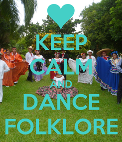 Poster: KEEP CALM AND DANCE FOLKLORE
