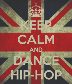Poster: KEEP CALM AND DANCE HIP-HOP