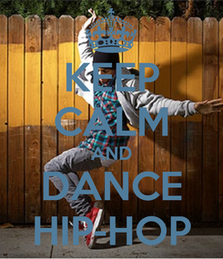 Poster: KEEP CALM AND DANCE HIP-HOP