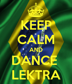 Poster: KEEP CALM AND DANCE  LEKTRA