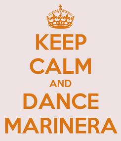 Poster: KEEP CALM AND DANCE MARINERA