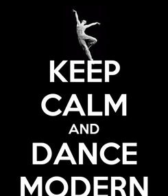 Poster: KEEP CALM AND DANCE MODERN