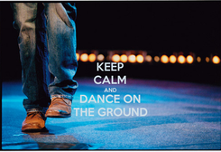 Poster: KEEP CALM AND DANCE ON THE GROUND