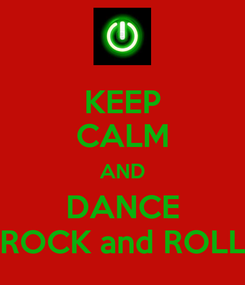 Poster: KEEP CALM AND DANCE ROCK and ROLL