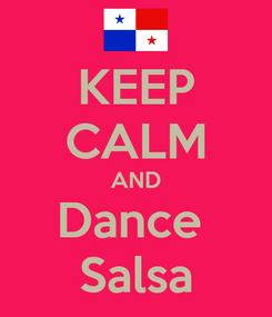 Poster: KEEP CALM AND Dance  Salsa