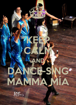 Poster: KEEP CALM AND DANCE-SING MAMMA MÍA