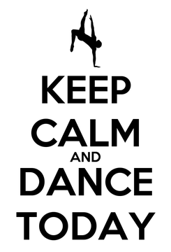 Poster: KEEP CALM AND DANCE TODAY
