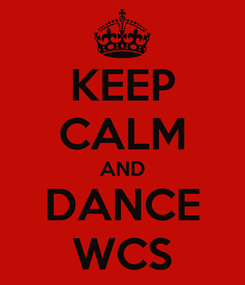 Poster: KEEP CALM AND DANCE WCS