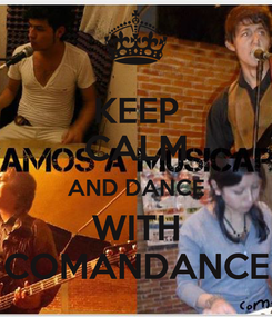 Poster: KEEP CALM AND DANCE WITH COMANDANCE