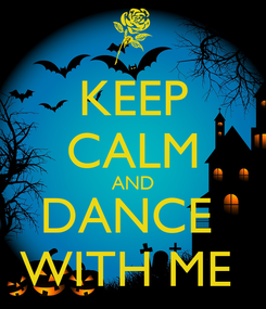 Poster: KEEP CALM AND DANCE  WITH ME