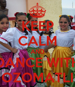 Poster: KEEP CALM AND DANCE WITH OZOMATLI