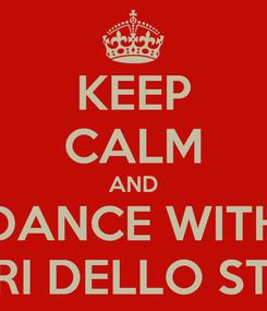 Poster: KEEP CALM AND DANCE WITH SALSERI DELLO STRETTO