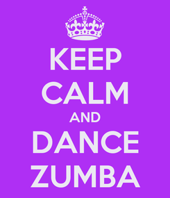 Poster: KEEP CALM AND DANCE ZUMBA