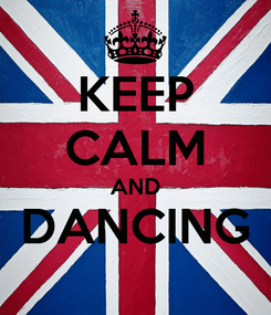 Poster: KEEP CALM AND DANCING