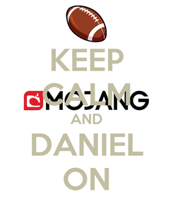 Poster: KEEP CALM AND DANIEL ON