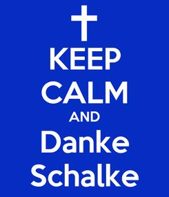 Poster: KEEP CALM AND Danke Schalke
