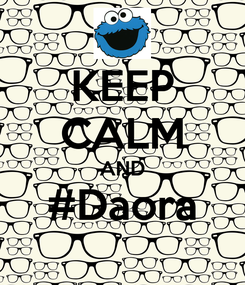 Poster: KEEP CALM AND #Daora
